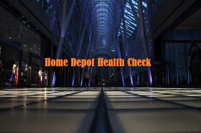 Home Depot Health Check
